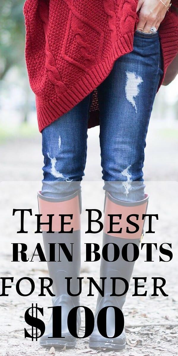 THE BEST RAIN BOOTS UNDER $100