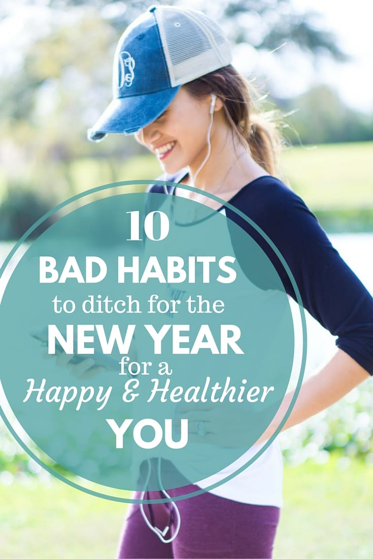 10 Bad Habits to Ditch this New Year
