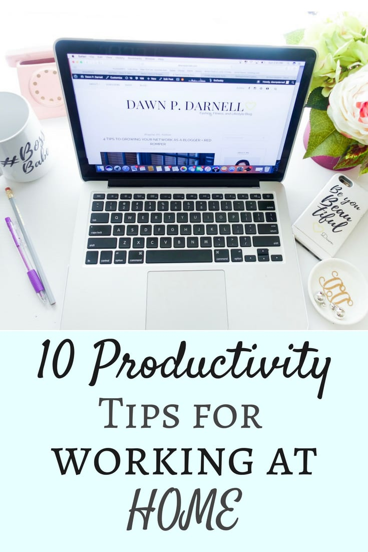 working from home, stay at home mom, blogger tips, blog tips, staying productive, tips for productivity, tips for working at home